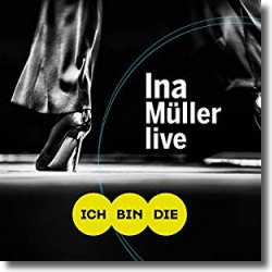 Cover: Ina Müller - Ich bin die - Live