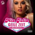 Cover: Mia Julia - Geile Zeit