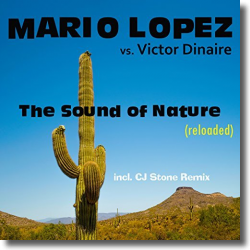 Cover: Mario Lopez vs. Victor Dinaire - The Sound Of Nature (Reloaded)