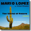 Mario Lopez vs. Victor Dinaire - The Sound Of Nature (Reloaded)
