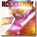 Cover: Rockstroh - Kind sein