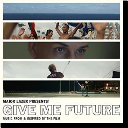 Cover: Major Lazer Presents: Give Me Future - Original Soundtrack
