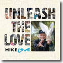 Cover:  Mike Love - Unleash The Love