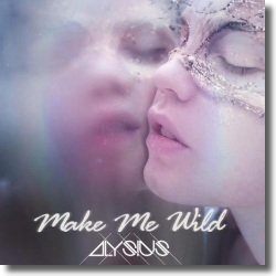 Cover: Alysius - Make Me Wild