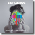 Cover:  Simple Minds - Walk Between Worlds