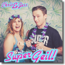 Cover: Chris & Jess - Super Geil!