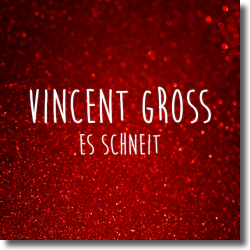 Cover: Vincent Gross - Es schneit