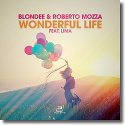Cover: Blondee & Roberto Mozza feat. LiMa - Wonderful Life