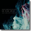 Cover: Martin Garrix & David Guetta feat. Jamie Scott & Romy Dya - So Far Away