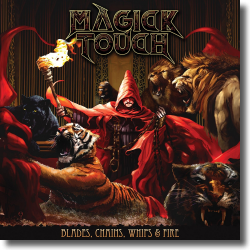 Cover: Magick Touch - Blades, Whips, Chains & Fire