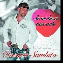 Cover: Rosario Sambito - Se Mi Lasci Non Vale