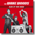 Cover:  The Wake Woods - Blow Up Your Radio