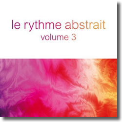 Cover: Le Rythme Abstrait Vol. 3 - Various Artists