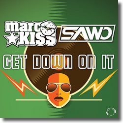 Cover: Marc Kiss & Sawo - Get Down On It