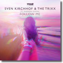 Cover: Sven Kirchhof & The Trixx feat. Shandra Dixon - Follow Me