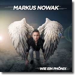 Cover: Markus Nowak - Wie ein Phönix