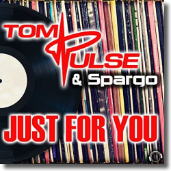 Cover: Tom Pulse & Spargo - Just For You