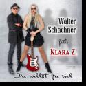 Cover:  Walter Schachner feat. Klara Z. - Du willst zu viel