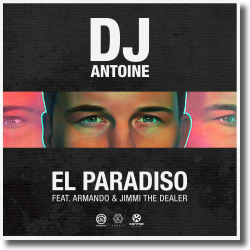 Cover: DJ Antoine feat. Armando & Jimmi The Dealer - El Paradiso