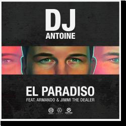 Cover: DJ Antoine feat. Armando & Jimmi The Dealer - El Paradiso