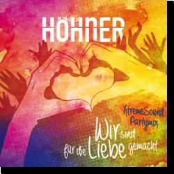 Cover: Höhner - Wir sind für die Liebe gemacht (Xtreme Sound Partymix)