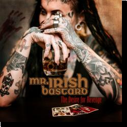 Cover: Mr. Irish Bastard - The Desire For Revenge