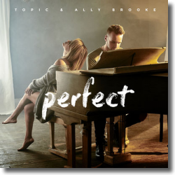 Cover: Topic & Ally Brooke - Perfect