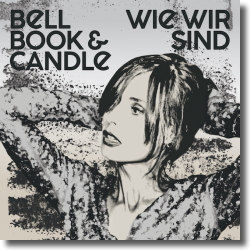 Cover: Bell Book & Candle - Wie wir sind
