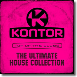 Cover: Kontor Top Of The Clubs - The Ultimate House Collection - Various Artists
