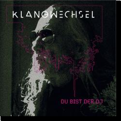 Cover: Klangwechsel - Du bist der DJ