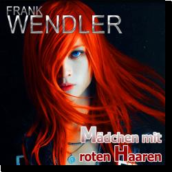 Cover: Frank Wendler - Mädchen mit roten Haaren