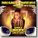 Cover:  Marq Aurel & Rayman Rave  feat. Maureen Sky Jones - What's Wrong With You