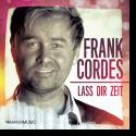 Cover: Frank Cordes - Lass dir Zeit
