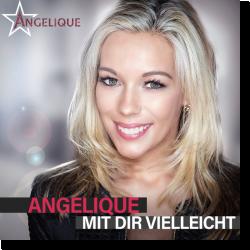 Cover: Angelique - Mit dir vielleicht