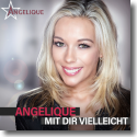 Angelique - Mit dir vielleicht