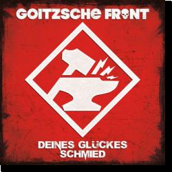 Cover: Goitzsche Front - Deines Glückes Schmied