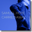 Cover:  Samuel Hope - Carried Away