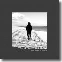Cover:  Michael Schulte - You Let Me Walk Alone