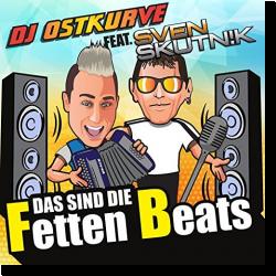 Cover: DJ Ostkurve feat. Sven Skutnik - Das sind die fetten Beats