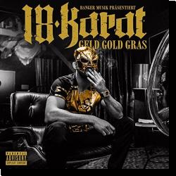Cover: 18 Karat - Geld Gold Gras