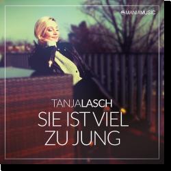 Cover: Tanja Lasch - Sie ist viel zu jung