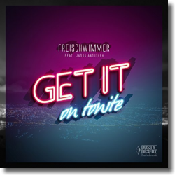 Cover: Freischwimmer feat. Jason Anousheh - Get It On Tonite