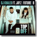 Cover: DJ Khaled feat. Jay-Z, Future & Beyoncé - Top Off