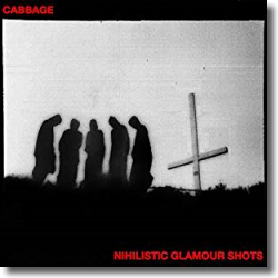 Cover: Cabbage - Nihilistic Glamour Shots