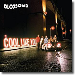 Cover: Blossoms - Cool Like You