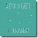 Cover: Kids N Cats - 11 Tracks