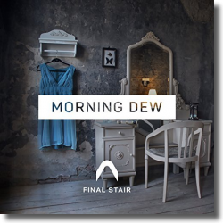 Cover: Final Stair - Morning Dew