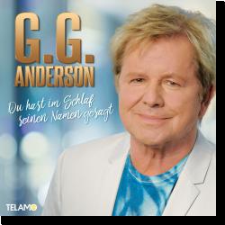 Cover: G.G. Anderson - Du hast im Schlaf seinen Namen gesagt