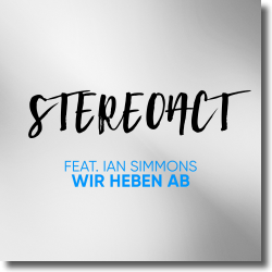 Cover: Stereoact feat. Ian Simmons - Wir heben ab