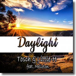 Cover: Tosch & Little-H feat. Melloton - Daylight